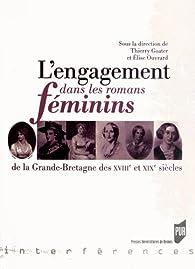 L'engagement danslesromansfémininsdelaGrande-BretagnedesXVIIIe et XIXe siècles par Thierry Goater