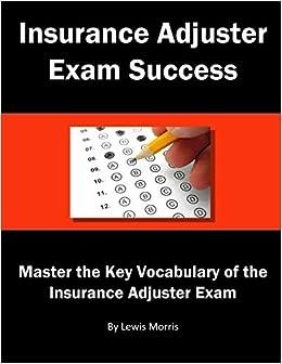 Insurance Adjuster Exam Success Morris Lewis 9781548836894
