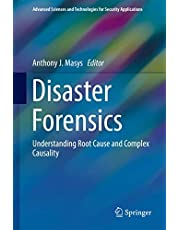 Disaster Forensics: Understanding Root Cause and Complex Causality
