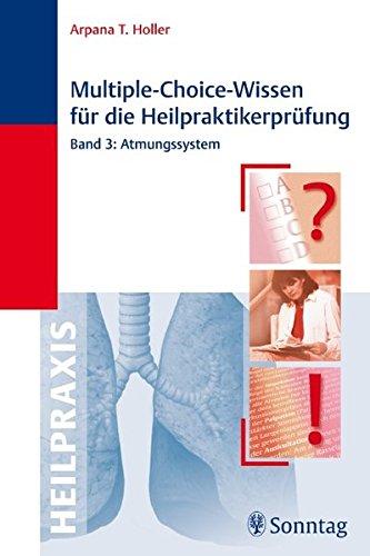 Multiple-Choice-Wissen für die Heilpraktikerprüfung: Band 3: Atmungssystem