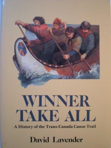 winner-take-all-the-trans-canada-canoe-trail-american-trails-series