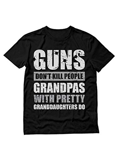 Guns Don't Kill Grandpas with Pretty Granddaughters Do Grandpa, Papa T-Shirt XXX-Large Black