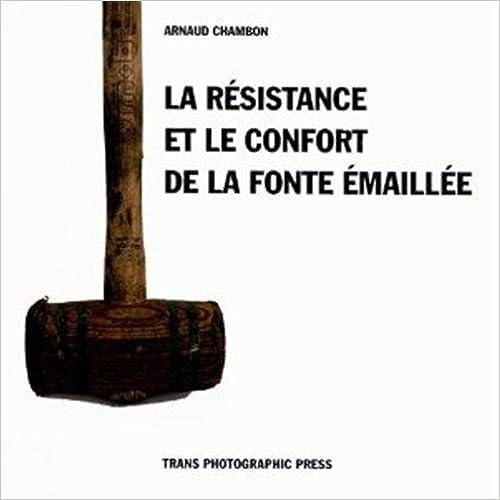 En ligne téléchargement Le confort et la résistance de la fonte émaillée pdf, epub
