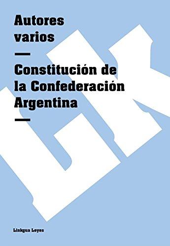 Descargar Libro Constitución De La Confederación Argentina Autores Varios