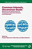 Common Interests, Uncommon Goals : Histories of the World Council of Comparative Education Societies and Its Members, Bray, Mark, 1402069243