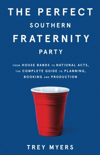 Greek Fraternity (The Perfect Southern Fraternity Party: From House Bands to National Acts, the Complete Guide to Planning, Booking and)