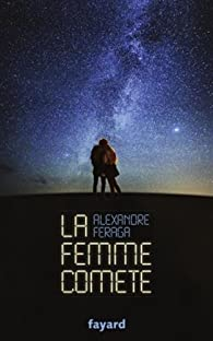 La femme comète par Alexandre Feraga