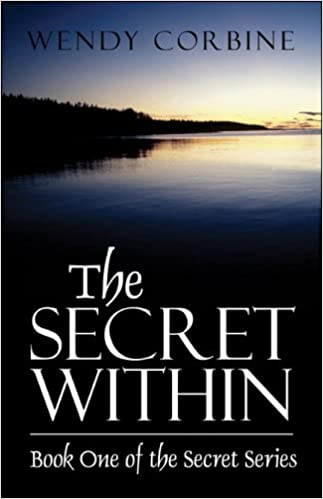 The Secret Within: Book One of the Secret Series by Wendy Corbine (2005-03-10)