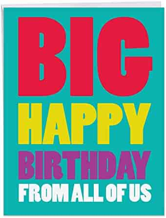 Big Happy Birthday From Us Card - Bday Greeting Card with Envelope (Letterhead Sized 8.5 x 11 Inch) - Fun, Colorful Stationery Notecard - Congratulations and Appreciation Card for Birthdays J3900BDG