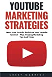 Youtube Marketing Strategies: Learn How To Build And Grow...