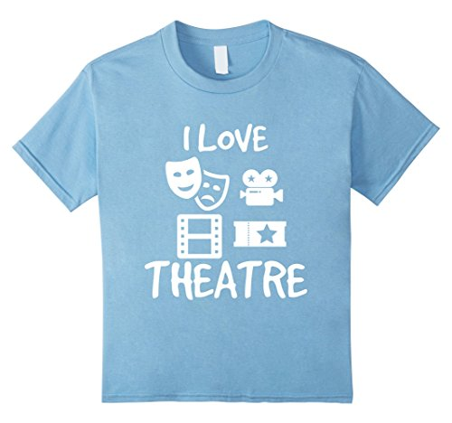 Kids I Love Theatre Funny Action Cameras Gift T-Shirt for Actors 10 Baby Blue