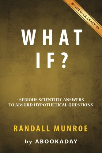 What If?: by Randall Munroe | Includes Analysis of What If