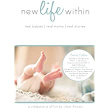 New Life Within: Real Babies. Real Moms. Real Stories.