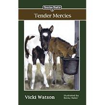 Sonrise Stable: Tender Mercies by Vicki Watson (2012-11-27)