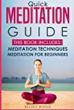 Quick meditation guide: This book includes meditation techniques , meditation for beginners