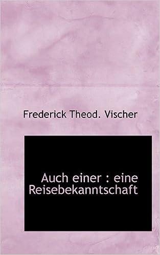 Book Auch Einer: Eine Reisebekanntschaft (German Edition)