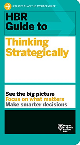 HBR Guide to Thinking Strategically (HBR Guide Series) (Sales & Operations Planning The Executives Guide)