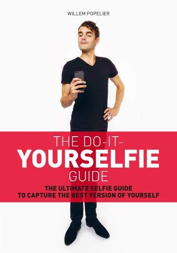 Download Do it Yourselfie Guide: The Ultimate Selfie Guide to Capture the Best Version of Yourself pdf epub