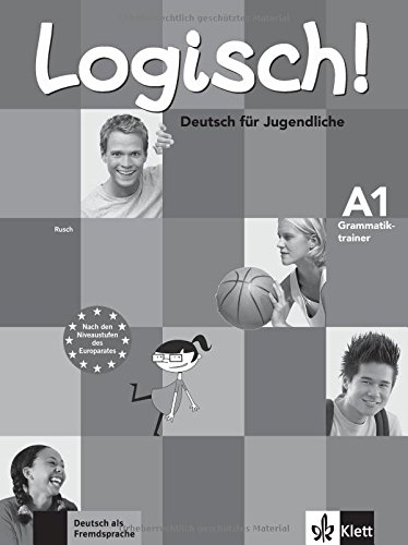 Logisch! A1: Deutsch für Jugendliche. Grammatiktrainer