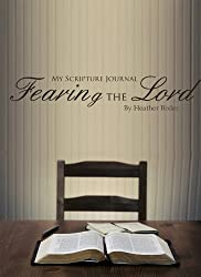 My Scripture Journal: Fearing the Lord (My Scripture Journal: Bible Reading Plans)