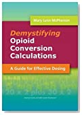 Demystifying Opioid Conversion Calculations: A Guide for Effective Dosing (McPherson, Demystifying Opioid Conversion Calculations)