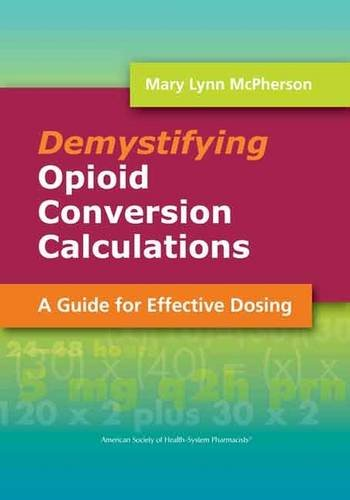 Demystifying Opioid Conversion Calculations  A Guide For Effective Dosing  Mcpherson  Demystifying Opioid Conversion Calculations