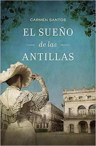 El sueño de las Antillas (Novela histórica): Amazon.es: Santos, Carmen: Libros