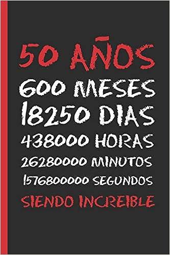 Amazon.com: 50 AÑOS SIENDO INCREIBLE: REGALO DE CUMPLEAÑOS ...