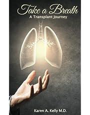 Take a Breath: A Transplant Journey