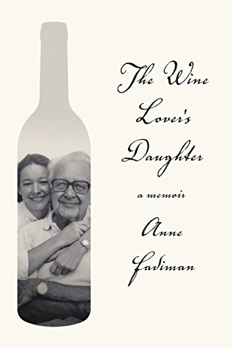 The Wine Lover's Daughter: A Memoir by Anne Fadiman
