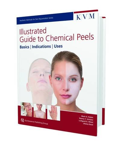 Illustrated Guide to Chemical Peels: Basics, Practice, Uses (Aesthetic Methods for Skin Rejuvenation)