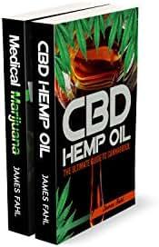 Medical Marijuana and CBD Hemp Oil: The Essential Guide to CBD Oil, Hemp Oil, Medical Marijuana and Cannabis Medicine (How to Extract, Medical Marijuana, Improve Health, Reduce Pain, Cannabinoids)