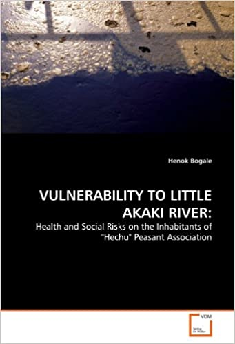 """Ebooks gratuitos en ingles VULNERABILITY TO LITTLE AKAKI RIVER:: Health and Social Risks on the Inhabitants of """"Hechu"""" Peasant Association 3639305728 (Spanish Edition) PDF FB2 iBook by Henok Bogale"""