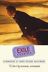 Exile Cinema: Filmmakers at Work beyond Hollywood (SUNY series, Horizons of Cinema)