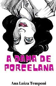 A Dama de Porcelana : Um Conto