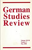 img - for German Studies Review : Articles- Rafael Seligmann Der Musterjude; Adolf Hitler Vs. Henry Ford; Max Weber; Germany's Vietnam Policy, 1963 - 1966; book / textbook / text book