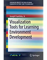 Visualization Tools for Learning Environment Development