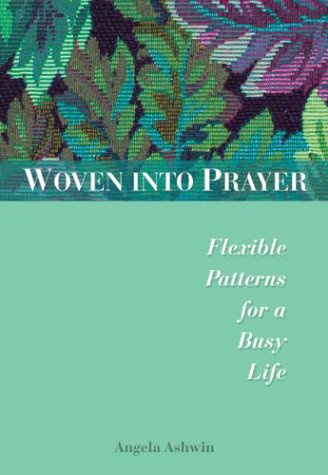 Download Woven into Prayer: Flexible Patterns for a Busy Life (Spiritual Resources) pdf epub