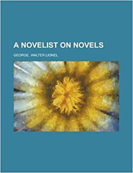 A Novelist on Novels