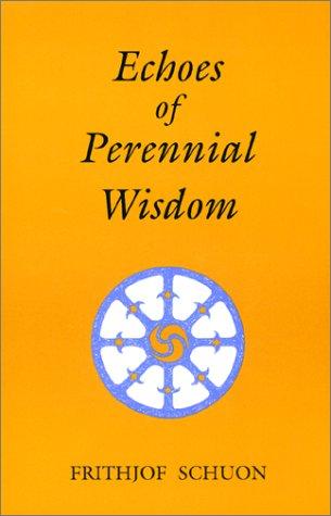 Read Online Echoes of Perennial Wisdom (Library of Traditional Wisdom) pdf epub