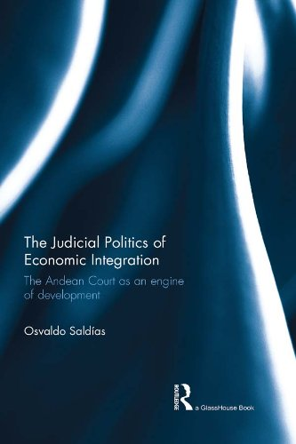 Download The Judicial Politics of Economic Integration: The Andean Court as an Engine of Development Pdf