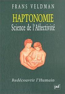 Haptonomie Science de l'Affectivité : Redécouvrir l'Humain par Veldman