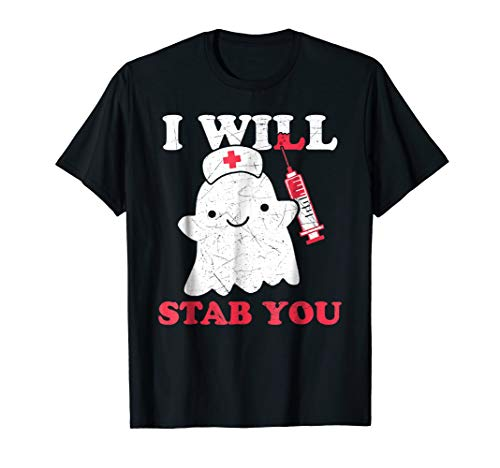 Nurse Ghost I Will Stab You Shirt Funny Halloween Gift Edit -