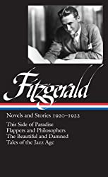 F. Scott Fitzgerald: Novels and Stories 1920-1922: This Side of Paradise / Flappers and Philosophers / The Beautiful and the Damned / Tales of the Jazz Age (Library of America)