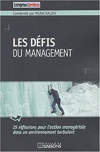 Les défis du management : 15 réflexions pour l'action managériale dans un environnement turbulent par Michel Kalika