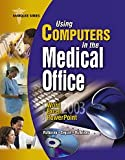 Using Computers in the Medical Office : Microsoft, Word, Excel, and Powerpoint 2003, Rutkosky, Nita and Seguin, Denise, 0763829110