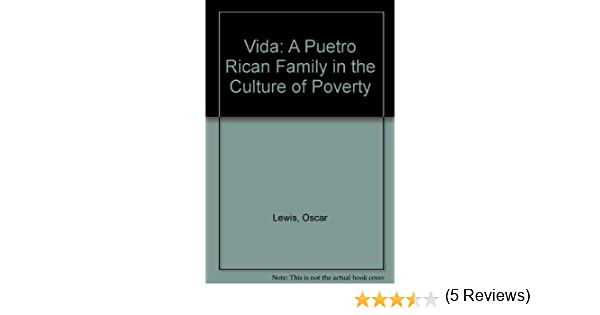 com la vida a puerto rican family in the culture of  com la vida a puerto rican family in the culture of poverty 9780829011531 oscar lewis books