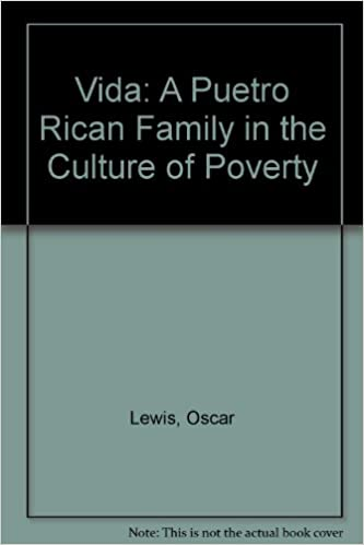 com la vida a puerto rican family in the culture of  la vida a puerto rican family in the culture of poverty by oscar lewis