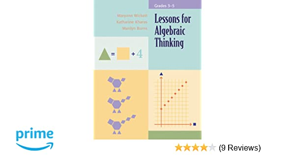 Amazon lessons for algebraic thinking grades 3 5 amazon lessons for algebraic thinking grades 3 5 9780941355483 maryann wickett katharine kharas marilyn burns books fandeluxe Image collections
