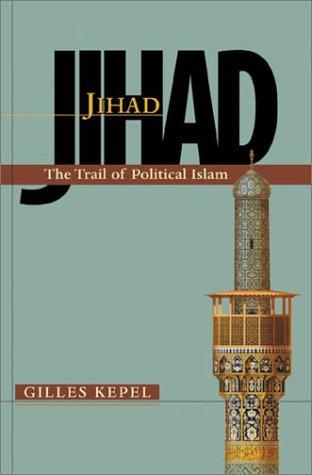 Jihad: The Trail of Political Islam